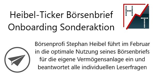 Heibel-Ticker         Börsenbrief Onboarding Sonderaktion im Februar